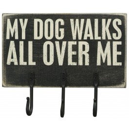 My Dog Walks All Over Me Key Rack