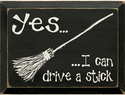 Yes, I Can Drive a Stick Sign