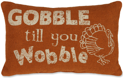 Gobble Till You Wobble Pillow