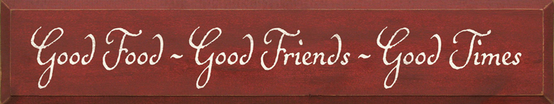 Good Food, Friends, Times Sign