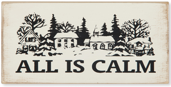 All Is Calm Sign | Sturbridge Yankee Workshop